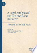 A Legal Analysis of the Belt and Road Initiative Book