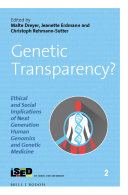 Genetic Transparency? Ethical and Social Implications of Next Generation Human Genomics and Genetic Medicine