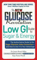 The New Glucose Revolution Low GI Guide to Sugar and Energy