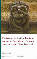 Postcolonial Gothic Fictions from the Caribbean, Canada, Australia and New Zealand