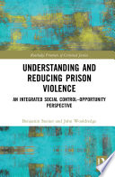 Understanding and Reducing Prison Violence