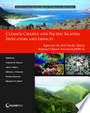 Climate Change and Pacific Islands: Indicators and Impacts