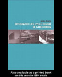 Integrated Life Cycle Design of Structures