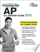 Cracking the AP U.S. History Exam, 2013