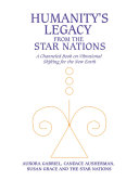 Humanity s Legacy from the Star Nations