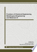 Frontiers of Chemical Engineering  Metallurgical Engineering and Materials III