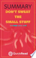 Don T Sweat The Small Stuff By Richard Carlson Summary  PDF