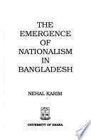 The Emergence of Nationalism in Bangladesh