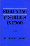 Regulating Pesticides in Food