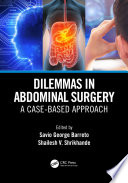 Dilemmas in Abdominal Surgery
