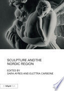 Sculpture and the Nordic Region Book