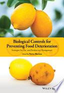 Biological Controls for Preventing Food Deterioration