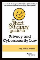 A Short and Happy Guide to Privacy and Cybersecurity Law