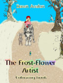 The Frost Flower Artists   colouring book
