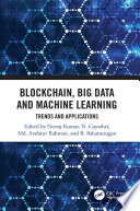 Blockchain, Big Data and Machine Learning