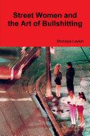 Street Women and the Art of Bullshitting