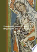 Illuminated Manuscripts of Germany and Central Europe in the J. Paul Getty Museum
