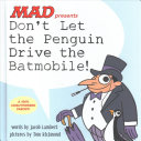 Don t Let the Penguin Drive the Batmobile Book PDF