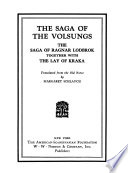 The Saga of the Volsungs ; The Saga of Ragnar Lodbrok Together with The Lay of Kraka