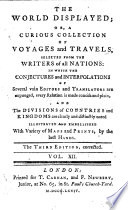 The World Displayed  Or  a Curious Collection of Voyages and Travels  Selected from the Writers of All Nations      Embellished with Cuts   With an Introduction by Samuel Johnson   The Fourth Edition  Corrected