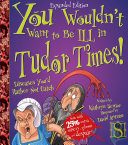 You Wouldn't Want to Be Ill in Tudor Times!