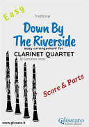 Down By The Riverside   Easy Clarinet Quartet  score   parts