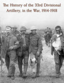 The History of the 33rd Divisional Artillery, in the War, 1914-1918