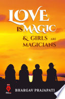 Love Is Magic   Girls Are Magicians