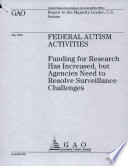 Federal Autism Activities: Funding for Research has Increased, but Agencies Need to Resolve Surveillance Challenges