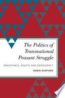 The Politics of Transnational Peasant Struggle