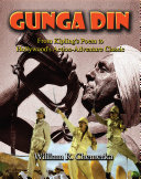 Gunga Din  From Kipling s Poem to Hollywood s Action Adventure Classic