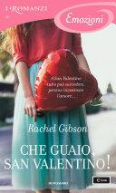 Che guaio, San Valentino! (I Romanzi Emozioni) Book Cover