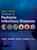 Feigin and Cherry's Textbook of Pediatric Infectious Diseases E-Book