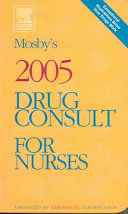 Mosby's 2005 Drug Consult for Nurses