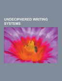 Undeciphered Writing Systems