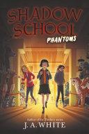 Shadow School #3: Phantoms Pdf/ePub eBook