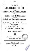 NEUE JAHRBUCHER FUR PHILOLOGIE UND PAEDAGOGIK, oder Kristische Bibliothek.