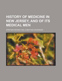 History of Medicine in New Jersey  and of Its Medical Men