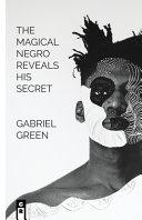 The Magical Negro Reveals His Secret