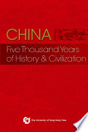 """China: Five Thousand Years of History and Civilization"" by The Editorial Committee of Chinese Civilization: A Source Book, City University of Hong Kong"