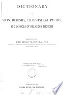 Dictionary of Sects  Heresies  Ecclesiastical Parties  and Schools of Religious Thought