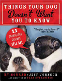 Things Your Dog Doesn t Want You to Know