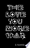 The Love You More War