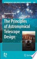 The Principles of Astronomical Telescope Design