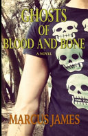 Ghosts of Blood and Bone Book
