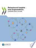Behavioural Insights and Organisations Fostering Safety Culture