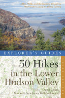 Explorer s Guide 50 Hikes in the Lower Hudson Valley  Hikes and Walks from Westchester County to Albany County  Third Edition   Explorer s 50 Hikes