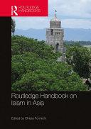 Routledge Handbook on Islam in Asia