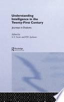 Understanding Intelligence in the Twenty First Century