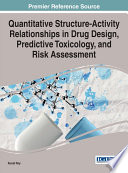 Quantitative Structure Activity Relationships In Drug Design  Predictive Toxicology  And Risk Assessment
